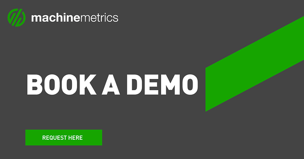 Book a Demo of the MachineMetrics IIoT Platform