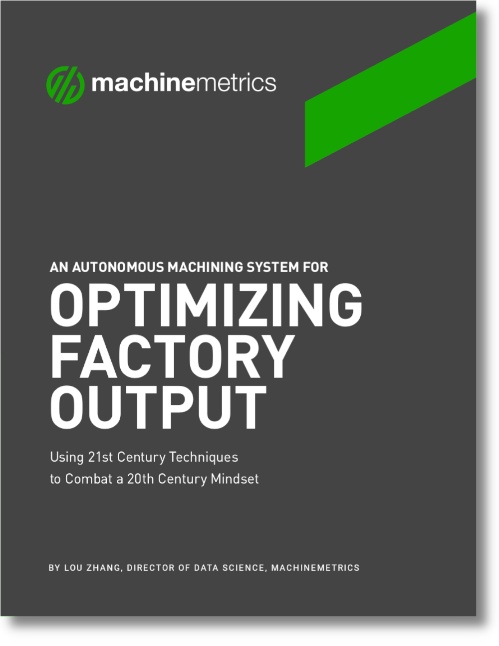 An Autonomous Machining System for Optimizing Factory Output White Paper