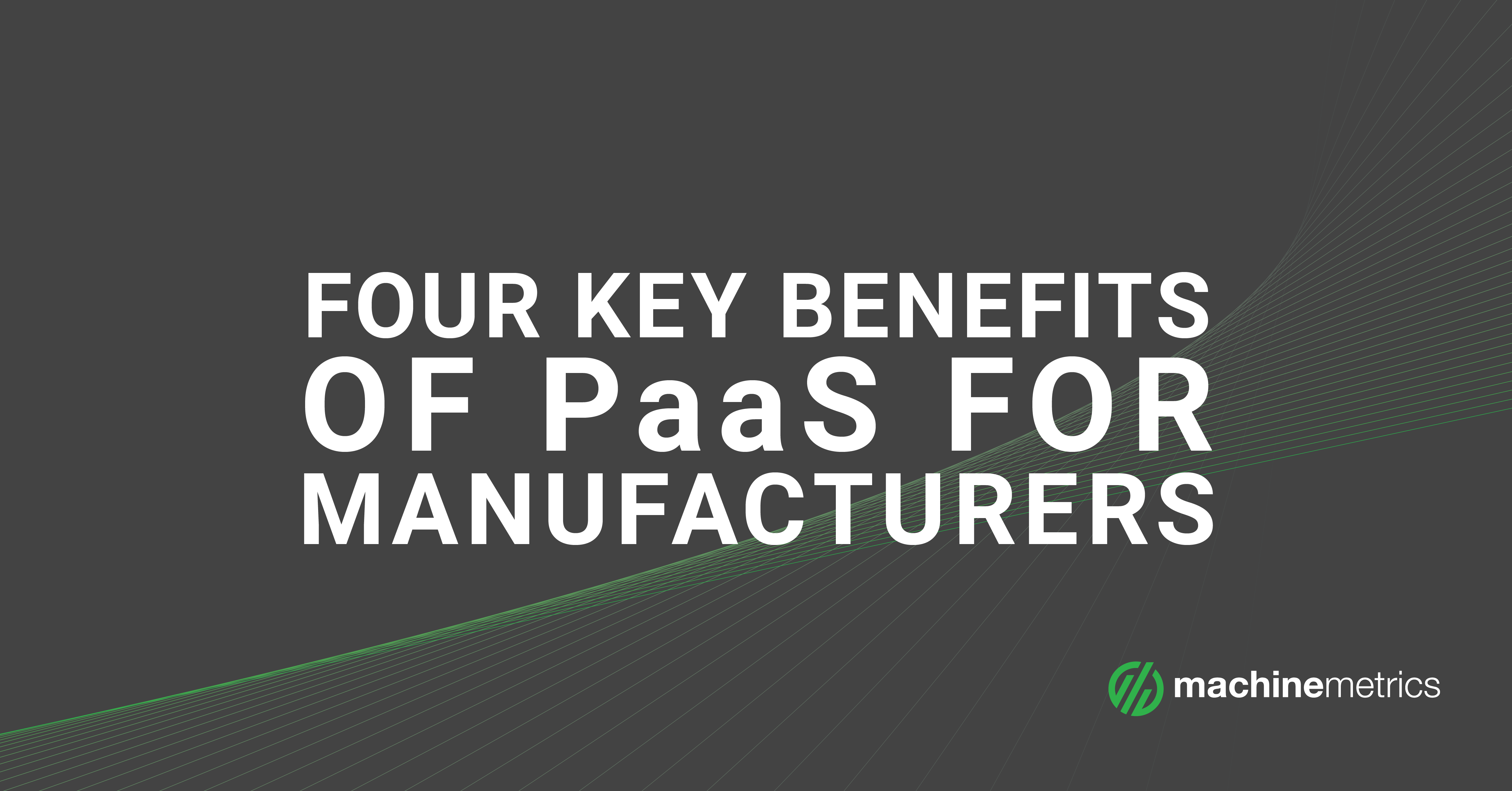 Four Key Benefits of PaaS for Manufacturers