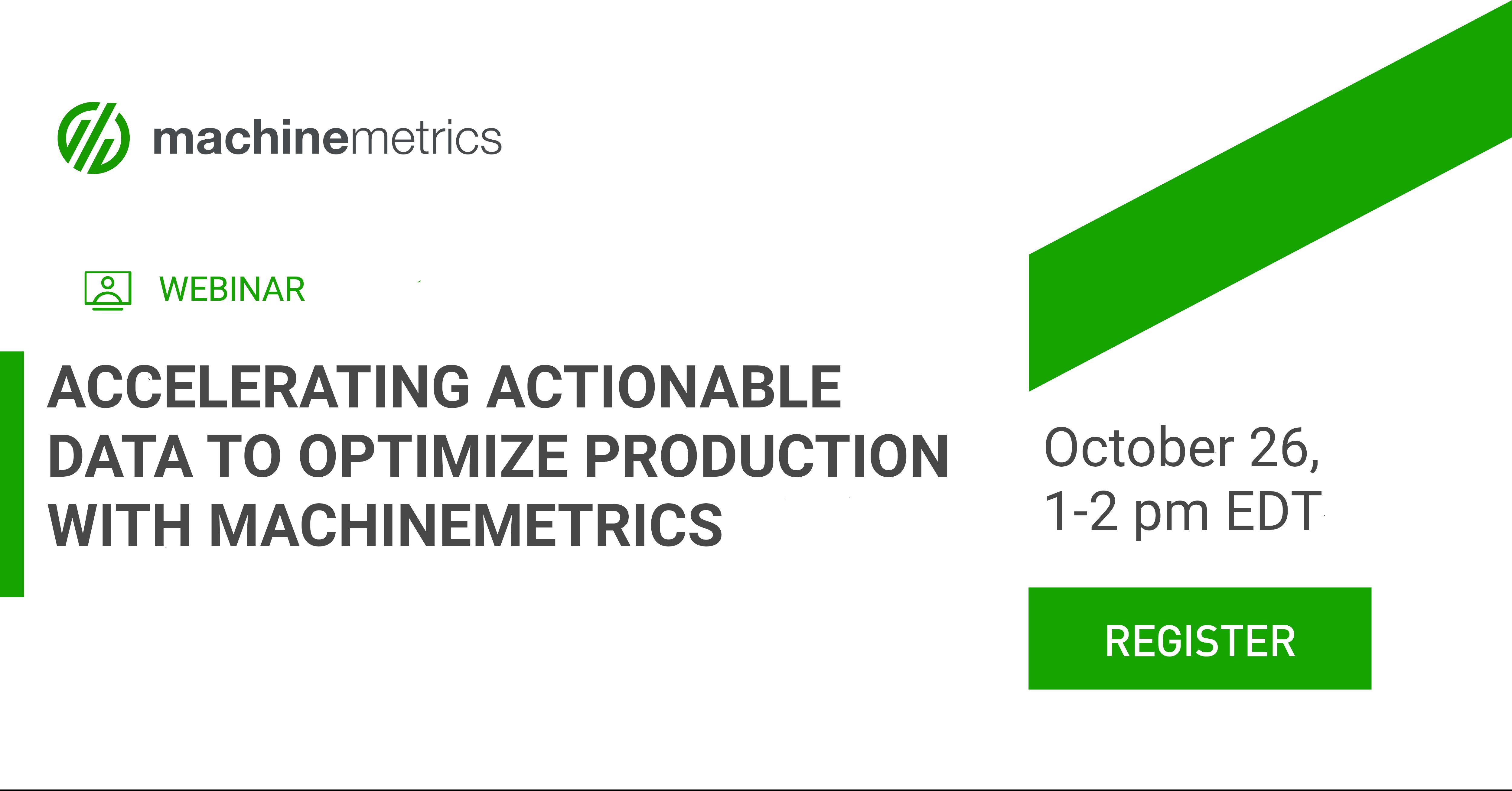 Accelerating Actionable Data to Optimize Production with MachineMetrics Webinar Metagimage