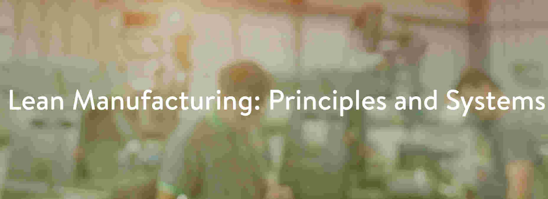 Lean Manufacturing: Principles and Systems