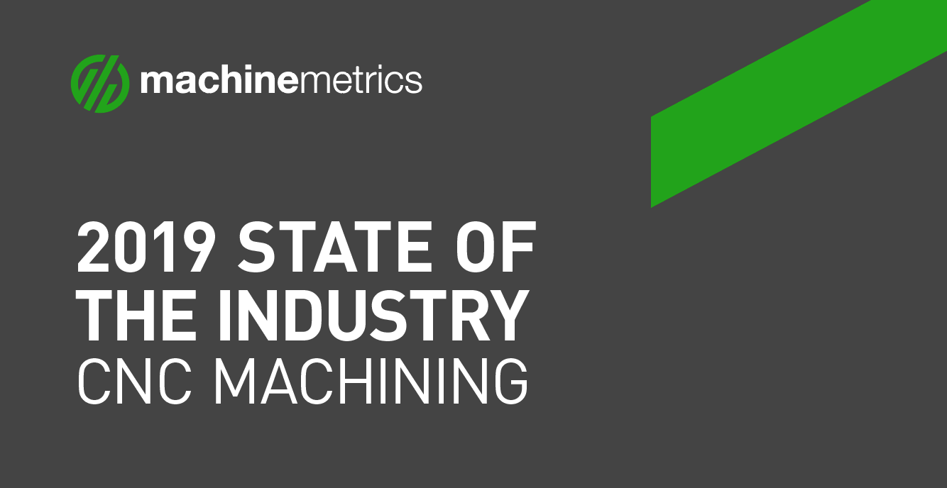 MachineMetrics Releases 2019 State of the Industry for CNC Machining