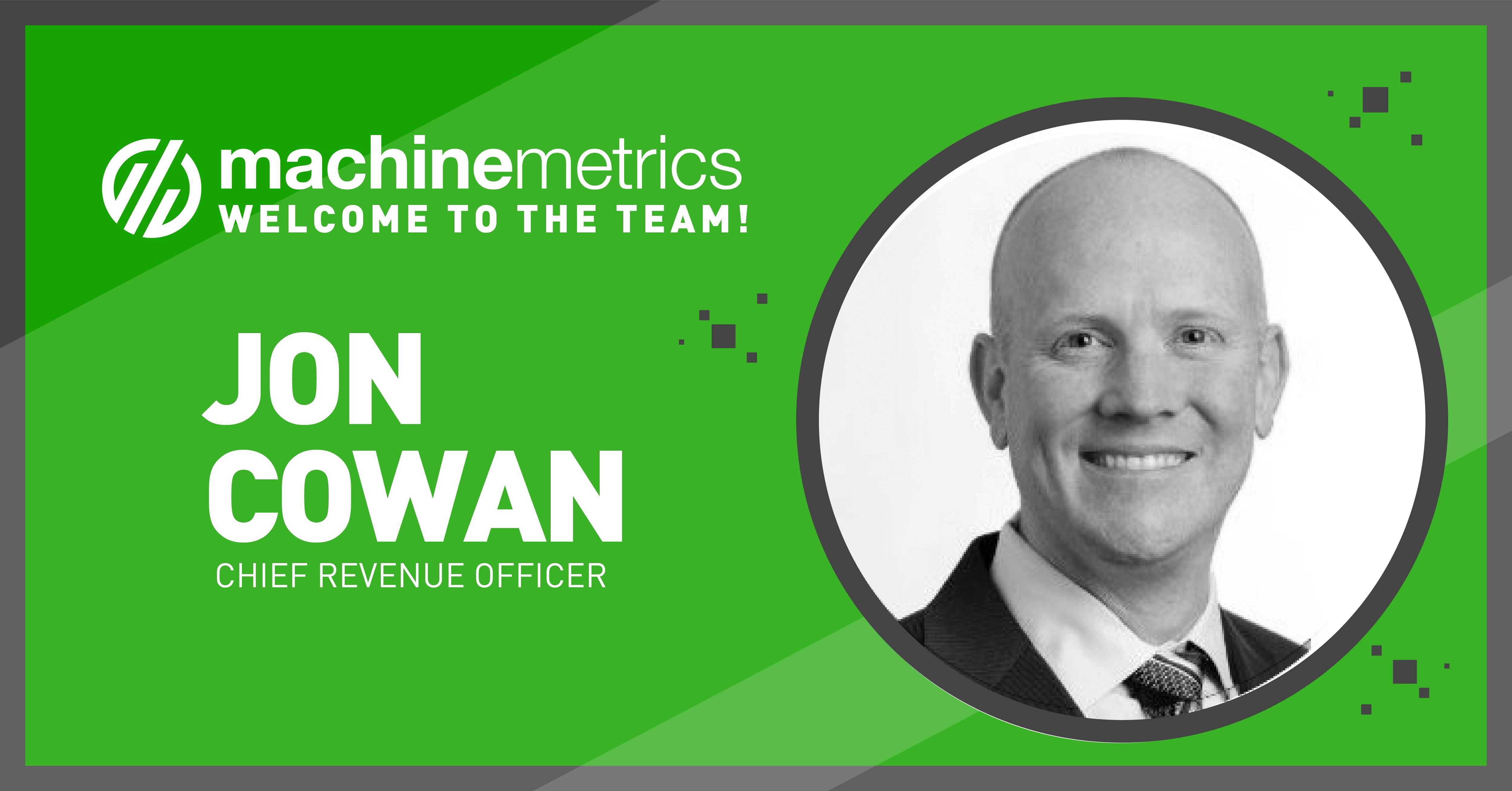 MachineMetrics Appoints Jon Cowan as Chief Revenue Officer