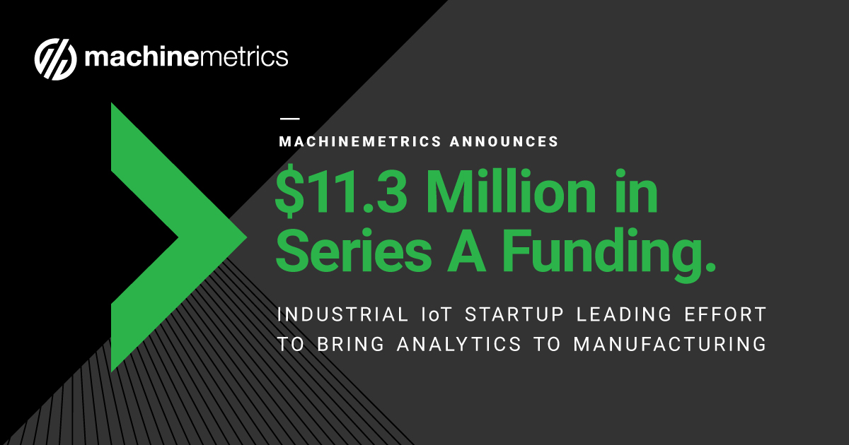 MachineMetrics Announces $11.3 Million Series-A Funding Round!